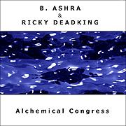 B. Ashra & Ricky Deadking - Alchemical Congress -- CD-Cover
